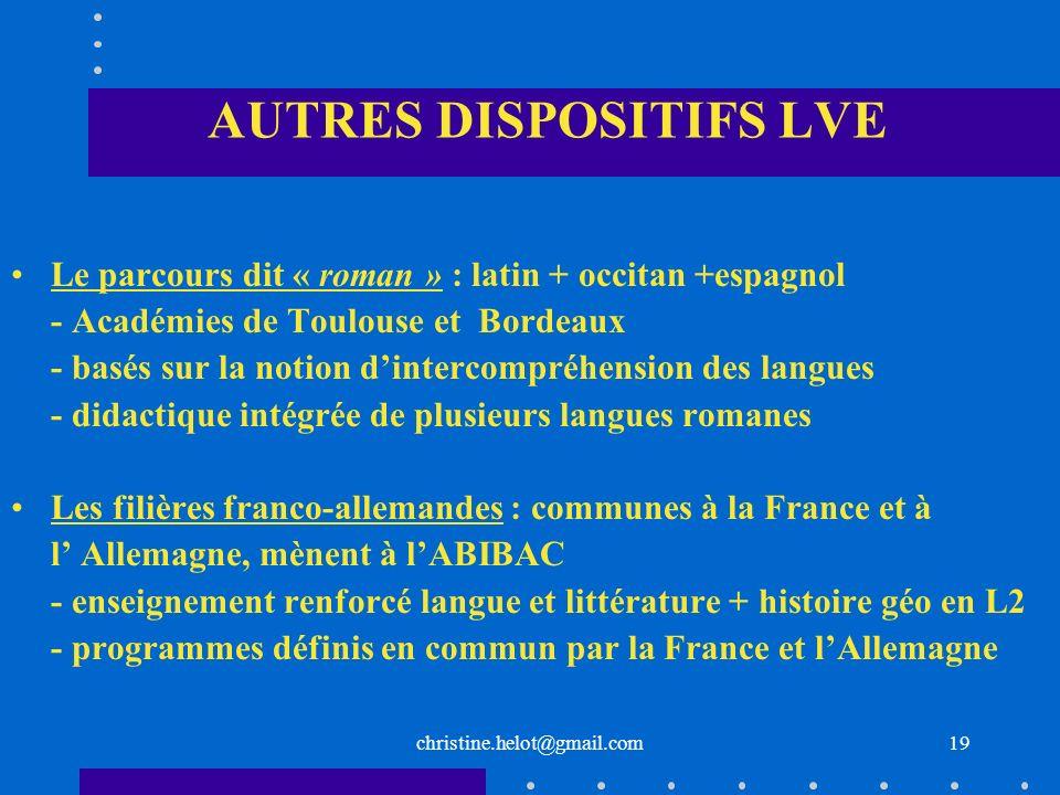 christine.helot@gmail.com AUTRES DISPOSITIFS LVE Le parcours dit « roman » : latin + occitan +espagnol - Académies de Toulouse et Bordeaux - basés sur