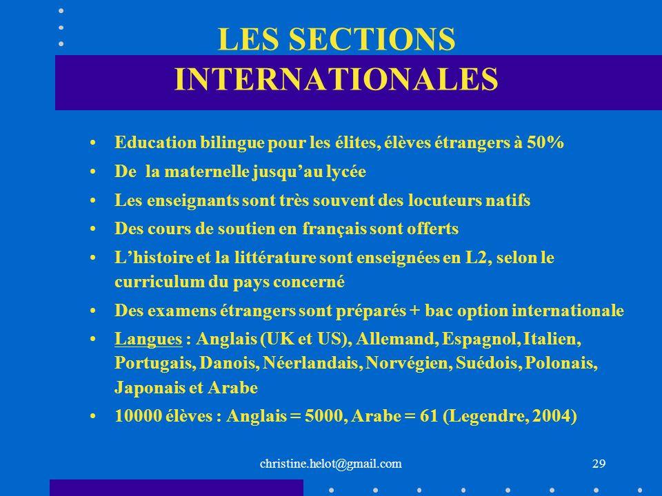christine.helot@gmail.com LES SECTIONS INTERNATIONALES Education bilingue pour les élites, élèves étrangers à 50% De la maternelle jusquau lycée Les e