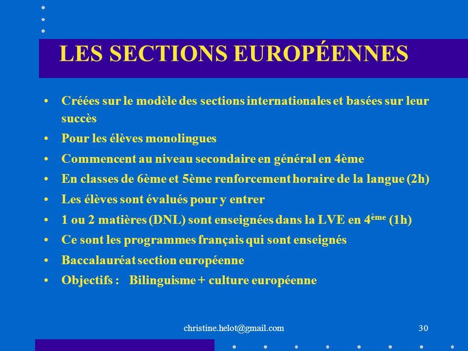 christine.helot@gmail.com LES SECTIONS EUROPÉENNES Créées sur le modèle des sections internationales et basées sur leur succès Pour les élèves monolin