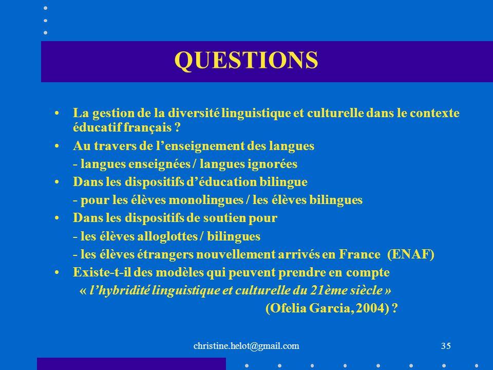 christine.helot@gmail.com QUESTIONS La gestion de la diversité linguistique et culturelle dans le contexte éducatif français ? Au travers de lenseigne