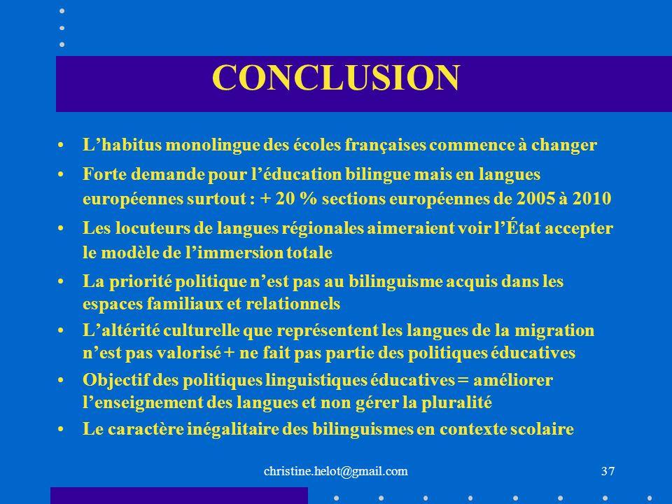 christine.helot@gmail.com CONCLUSION Lhabitus monolingue des écoles françaises commence à changer Forte demande pour léducation bilingue mais en langu