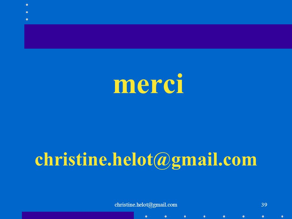 merci christine.helot@gmail.com 39