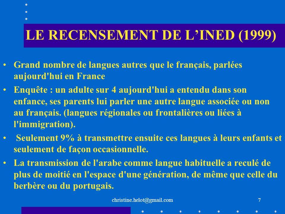 LE RECENSEMENT DE LINED (1999) Grand nombre de langues autres que le français, parlées aujourd'hui en France Enquête : un adulte sur 4 aujourd'hui a e