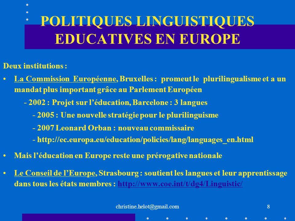 POLITIQUES LINGUISTIQUES EDUCATIVES EN EUROPE Deux institutions : La Commission Européenne, Bruxelles : promeut le plurilingualisme et a un mandat plu