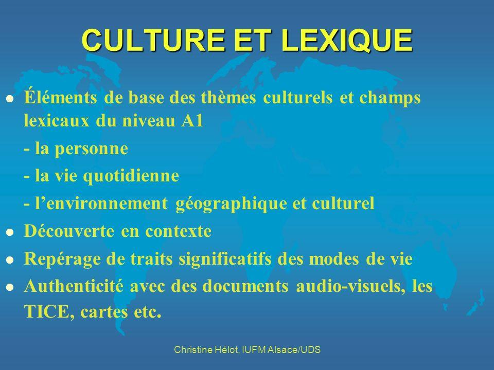 CULTURE ET LEXIQUE l Éléments de base des thèmes culturels et champs lexicaux du niveau A1 - la personne - la vie quotidienne - lenvironnement géograp