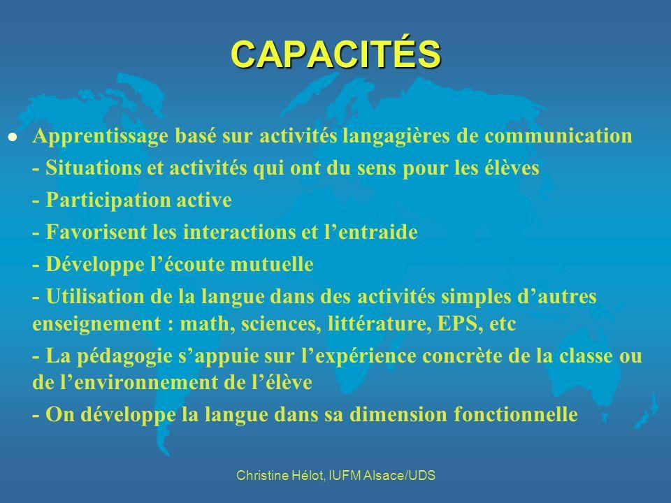 CAPACITÉS l Apprentissage basé sur activités langagières de communication - Situations et activités qui ont du sens pour les élèves - Participation ac