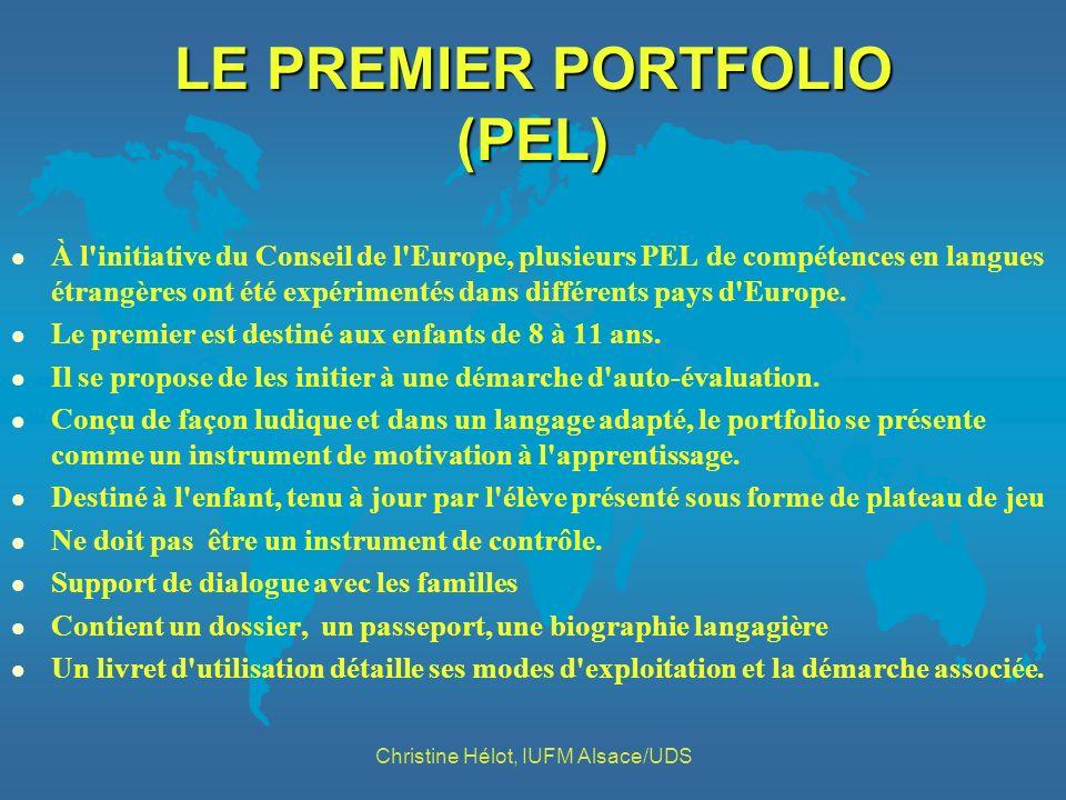 LE PREMIER PORTFOLIO (PEL) l À l'initiative du Conseil de l'Europe, plusieurs PEL de compétences en langues étrangères ont été expérimentés dans diffé