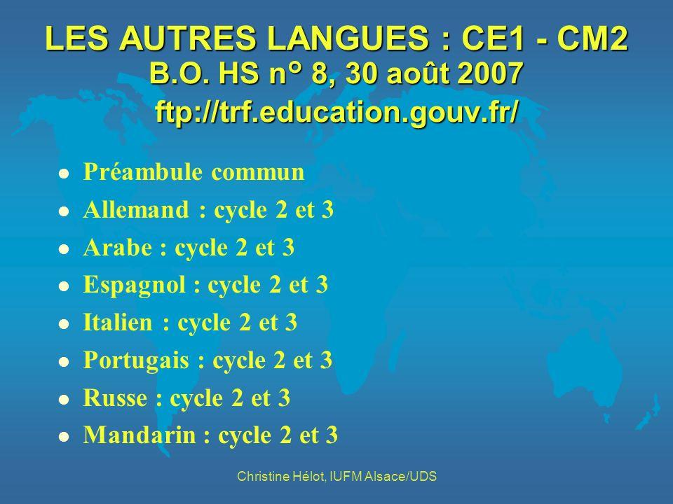 LES AUTRES LANGUES : CE1 - CM2 B.O. HS n° 8, 30 août 2007 ftp://trf.education.gouv.fr/ l Préambule commun l Allemand : cycle 2 et 3 l Arabe : cycle 2