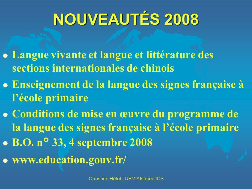 NOUVEAUTÉS 2008 l Langue vivante et langue et littérature des sections internationales de chinois l Enseignement de la langue des signes française à l