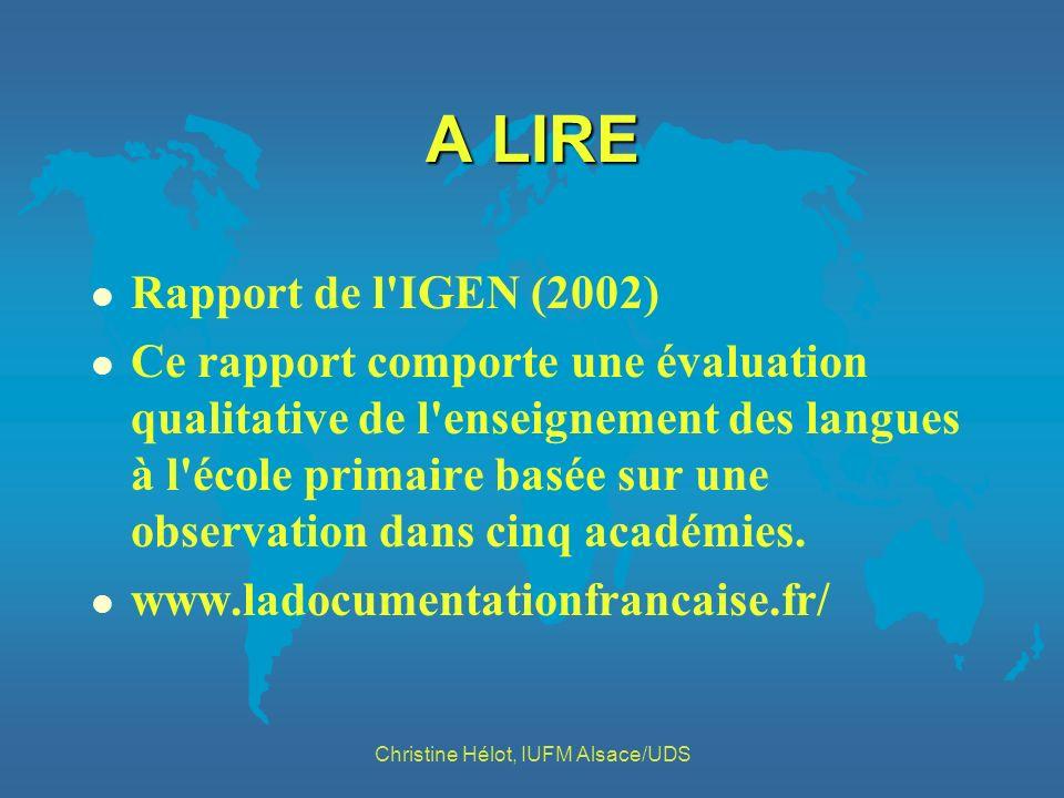 A LIRE l Rapport de l'IGEN (2002) l Ce rapport comporte une évaluation qualitative de l'enseignement des langues à l'école primaire basée sur une obse