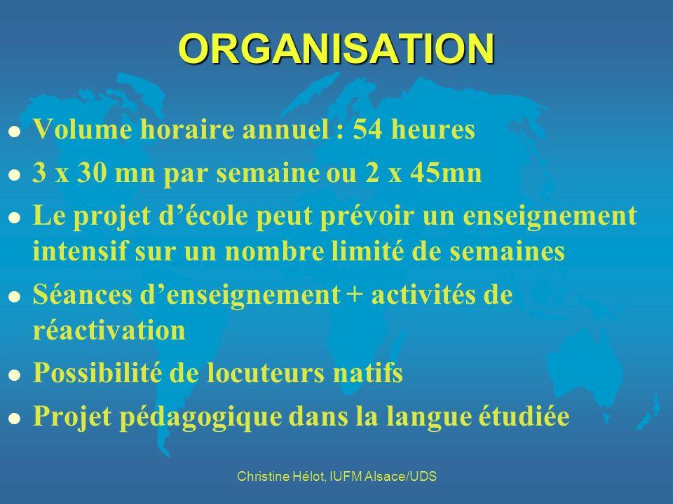 ORGANISATION l Volume horaire annuel : 54 heures l 3 x 30 mn par semaine ou 2 x 45mn l Le projet décole peut prévoir un enseignement intensif sur un n