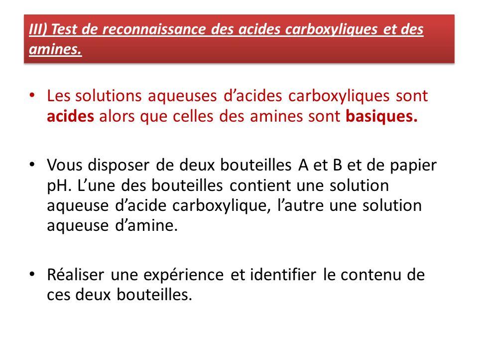 Les solutions aqueuses dacides carboxyliques sont acides alors que celles des amines sont basiques. Vous disposer de deux bouteilles A et B et de papi