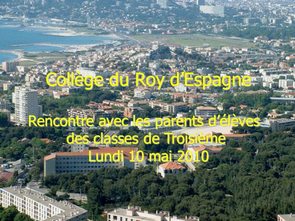 Collège du Roy dEspagne Rencontre avec les parents délèves des classes de Troisième Lundi 10 mai 2010