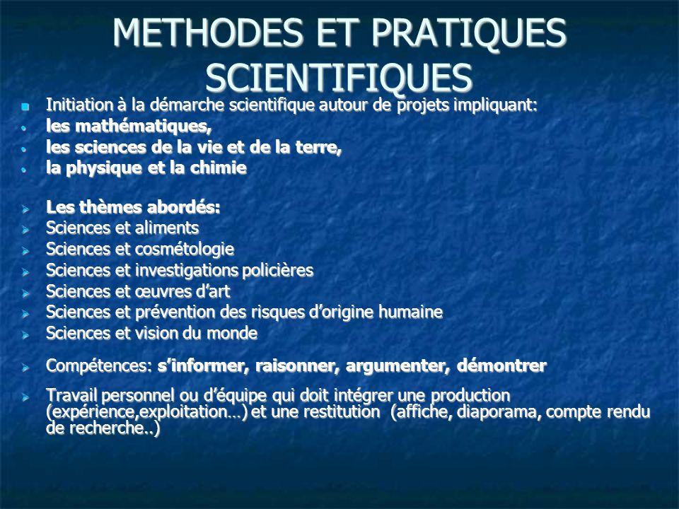 METHODES ET PRATIQUES SCIENTIFIQUES Initiation à la démarche scientifique autour de projets impliquant: Initiation à la démarche scientifique autour d