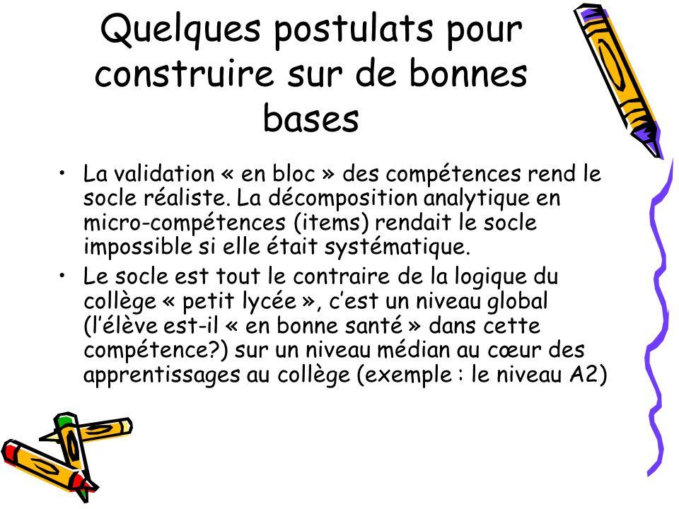 Quelques postulats pour construire sur de bonnes bases (2) Le cœur du système « socle » nest pas den faire un système dévaluation, mais, plutôt, de reconsidérer le travail collectif autour de lélève.