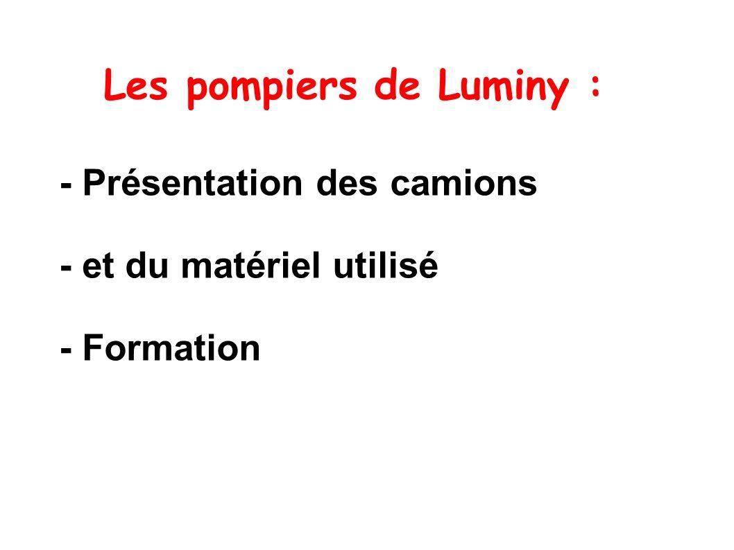Les pompiers de Luminy : - Présentation des camions - et du matériel utilisé - Formation