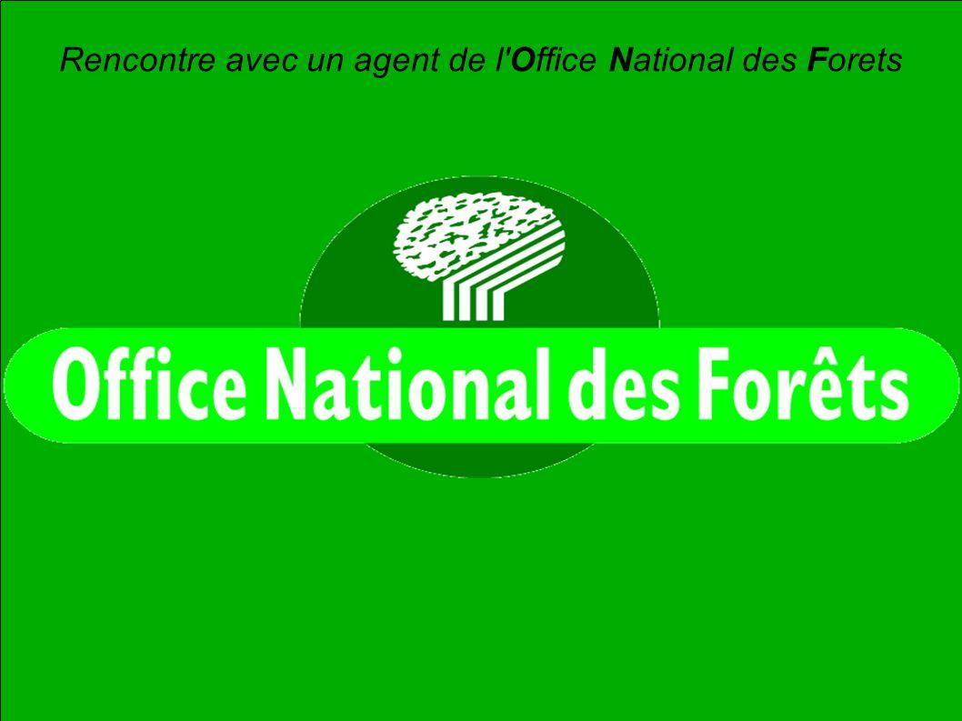 Rencontre avec un agent de l'Office National des Forets
