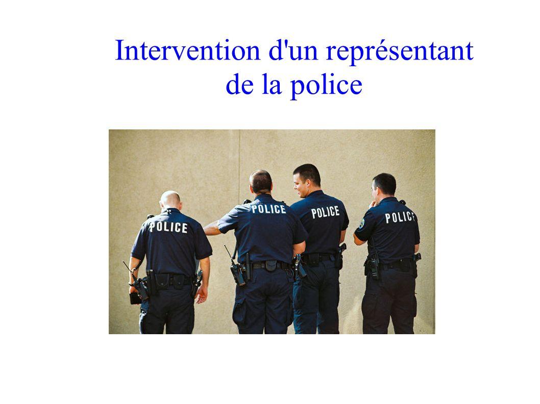 Intervention d'un représentant de la police