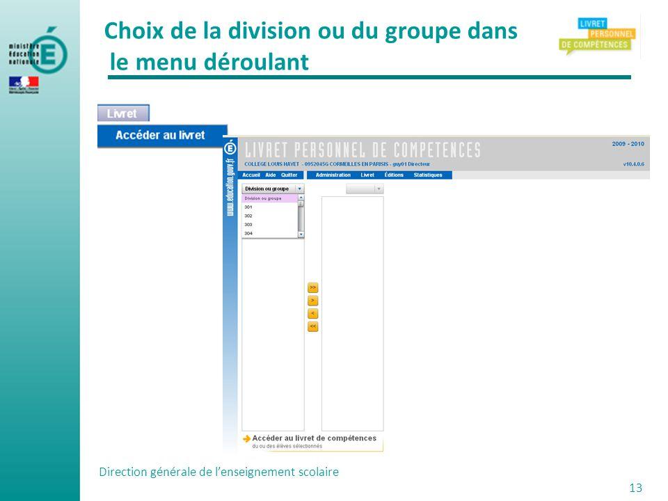 Direction générale de lenseignement scolaire 13 Choix de la division ou du groupe dans le menu déroulant