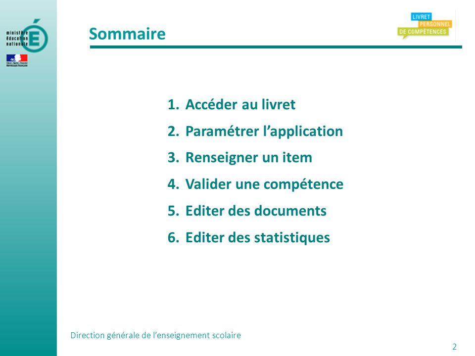 Sommaire 1.Accéder au livret 2.Paramétrer lapplication 3.Renseigner un item 4.Valider une compétence 5.Editer des documents 6.Editer des statistiques