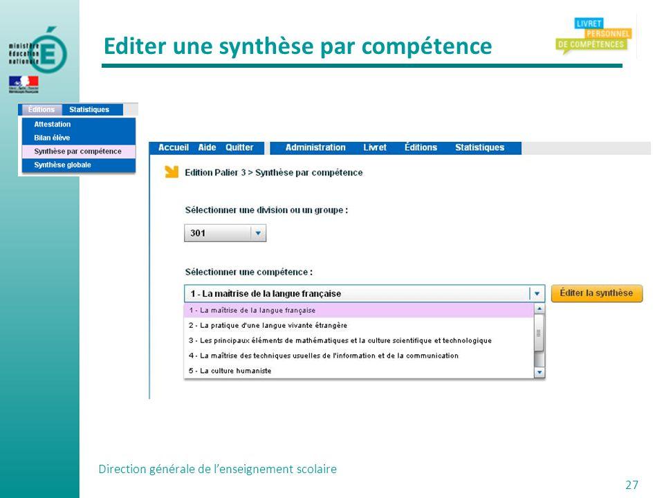 Direction générale de lenseignement scolaire 27 Editer une synthèse par compétence