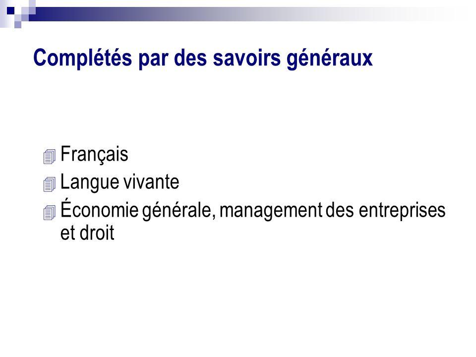 4 Français 4 Langue vivante 4 Économie générale, management des entreprises et droit Complétés par des savoirs généraux