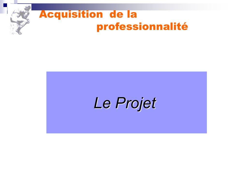 Le Projet Acquisition de la professionnalité