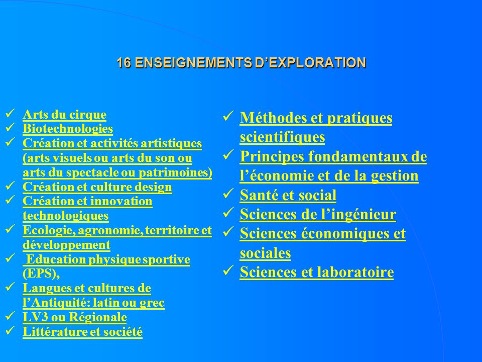 16 ENSEIGNEMENTS DEXPLORATION Arts du cirque Biotechnologies Création et activités artistiques (arts visuels ou arts du son ou arts du spectacle ou pa