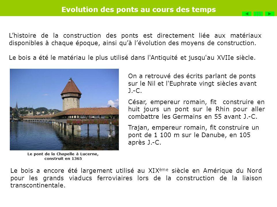 Lhistoire de la construction des ponts est directement liée aux matériaux disponibles à chaque époque, ainsi quà lévolution des moyens de construction
