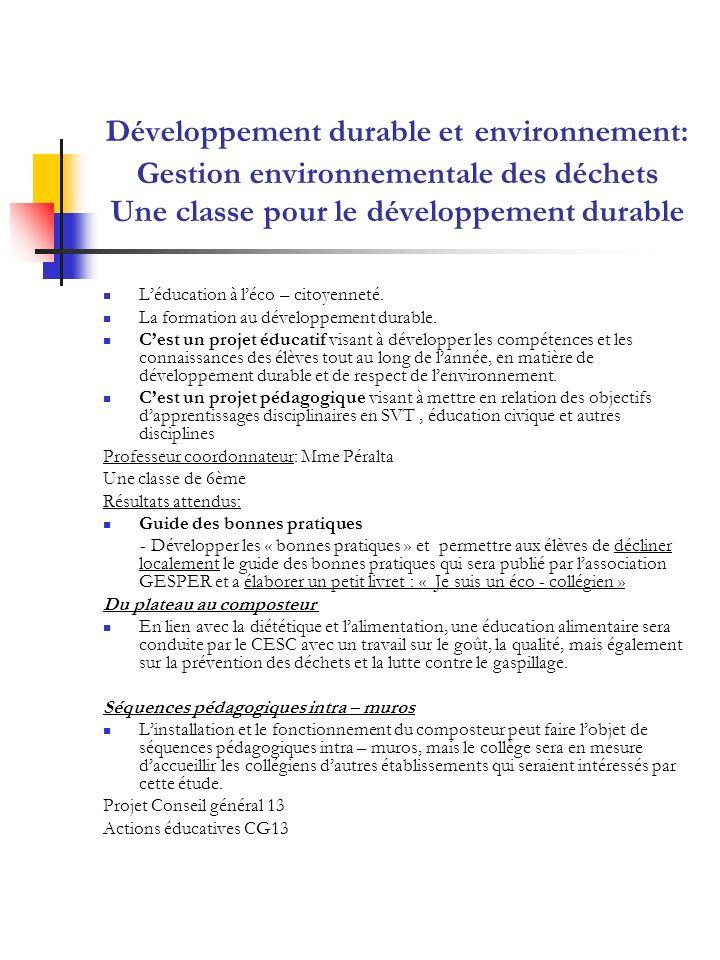 Développement durable et environnement: Gestion environnementale des déchets Une classe pour le développement durable Léducation à léco – citoyenneté.
