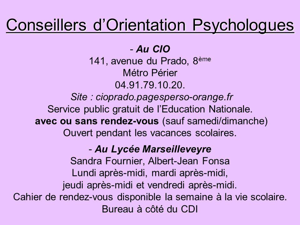 Conseillers dOrientation Psychologues Conseillers dOrientation Psychologues - Au CIO 141, avenue du Prado, 8 ème Métro Périer 04.91.79.10.20. Site : c