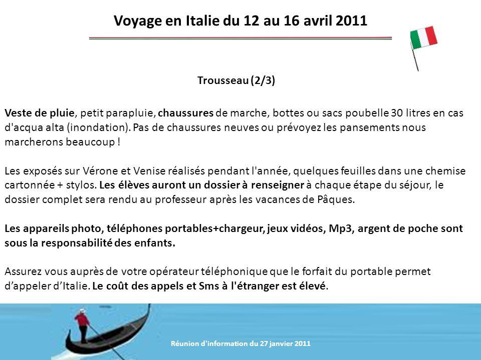 Réunion d'information du 20 janvier 2011 Trousseau (2/3) Voyage en Italie du 12 au 16 avril 2011 Veste de pluie, petit parapluie, chaussures de marche