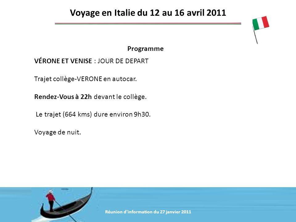 Réunion d'information du 20 janvier 2011 Programme Voyage en Italie du 12 au 16 avril 2011 VÉRONE ET VENISE : JOUR DE DEPART Trajet collège-VERONE en