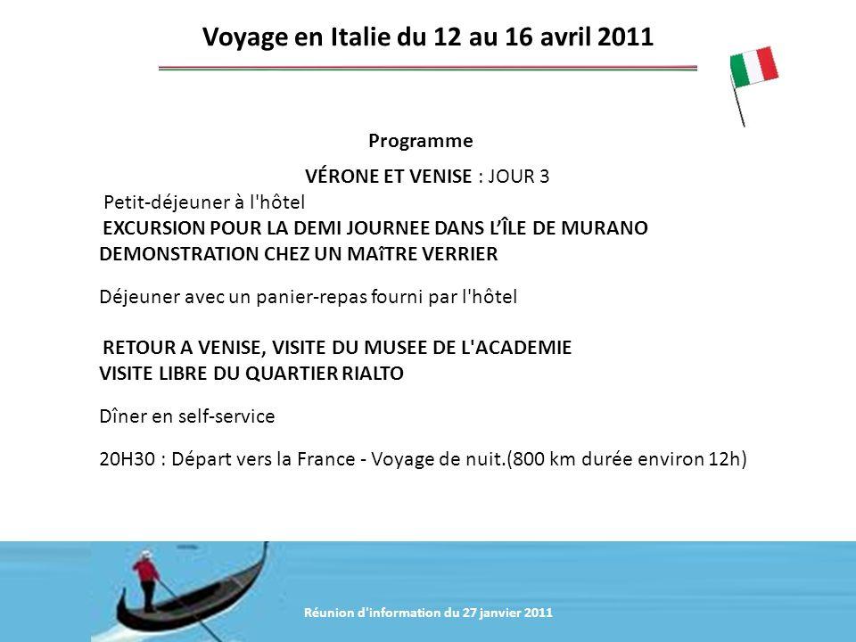 Réunion d'information du 20 janvier 2011 Programme Voyage en Italie du 12 au 16 avril 2011 VÉRONE ET VENISE : JOUR 3 Petit-déjeuner à l'hôtel EXCURSIO