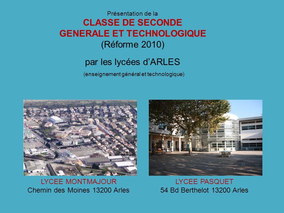 Présentation de la CLASSE DE SECONDE GENERALE ET TECHNOLOGIQUE (Réforme 2010) par les lycées dARLES (enseignement général et technologique) LYCEE MONT