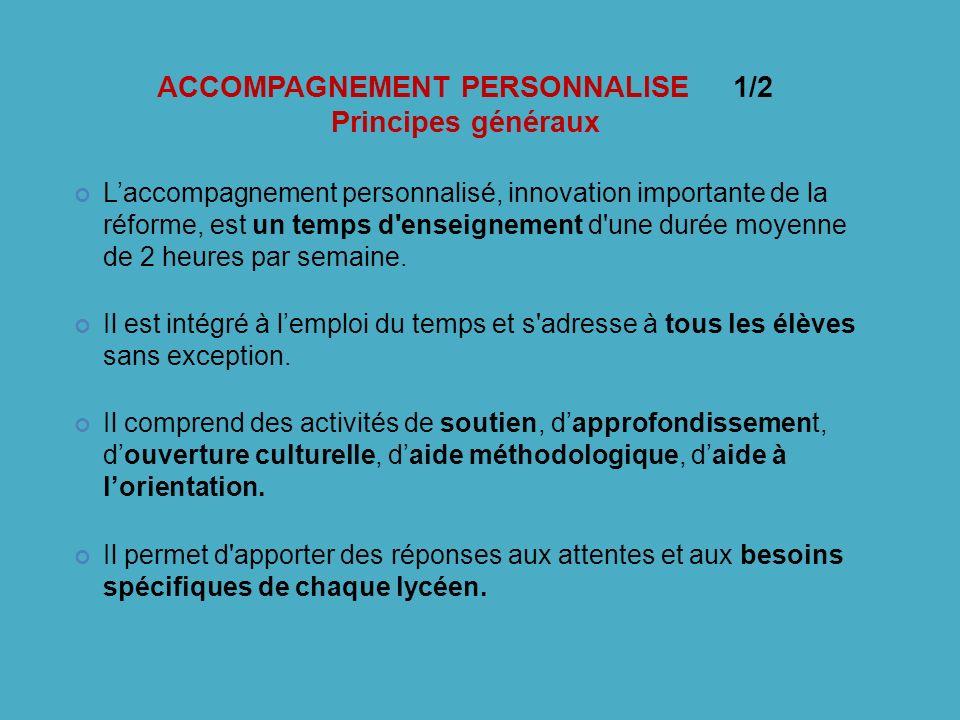 ACCOMPAGNEMENT PERSONNALISE 1/2 Principes généraux Laccompagnement personnalisé, innovation importante de la réforme, est un temps d'enseignement d'un
