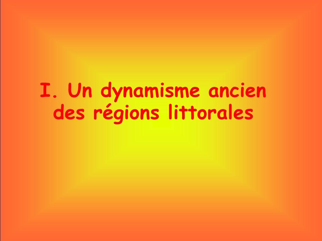 I. Un dynamisme ancien des régions littorales