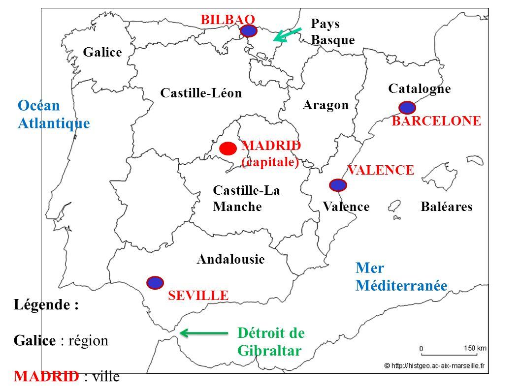 Pays Basque Catalogne Baléares Andalousie Castille-Léon Castille-La Manche Valence Aragon Galice MADRID (capitale) BARCELONE VALENCE SEVILLE Légende :