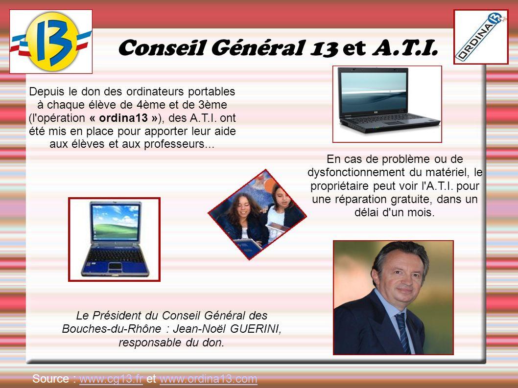 Conseil Général 13 et A.T.I. Depuis le don des ordinateurs portables à chaque élève de 4ème et de 3ème (l'opération « ordina13 »), des A.T.I. ont été