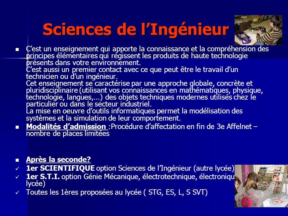 Sciences de lIngénieur Sciences de lIngénieur Cest un enseignement qui apporte la connaissance et la compréhension des principes élémentaires qui régi