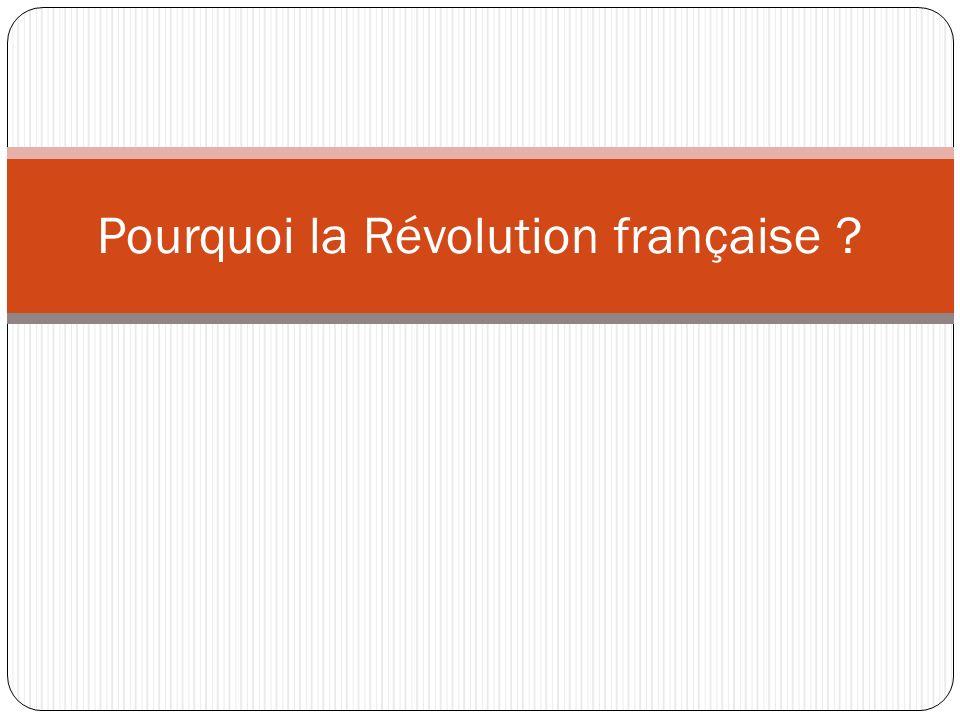 Pourquoi la Révolution française ?
