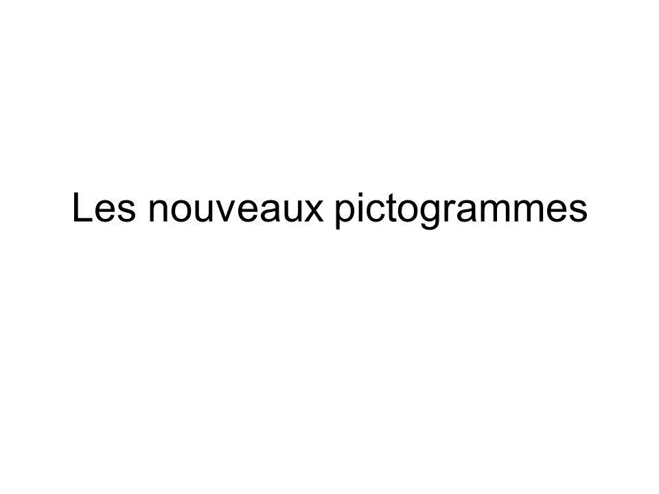 LES ANCIENS PICTOGRAMMES VALABLES JUSQUEN 2015 SERONT REMPLACES A PARTIR DE 2010 PAR …..
