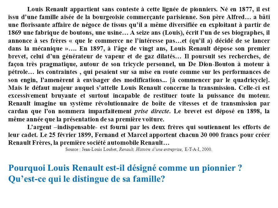 Louis Renault appartient sans conteste à cette lignée de pionniers. Né en 1877, il est issu dune famille aisée de la bourgeoisie commerçante parisienn