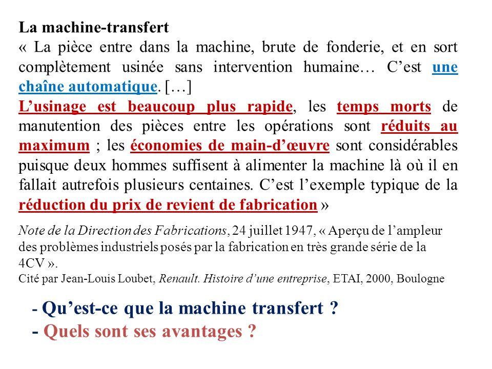 La machine-transfert « La pièce entre dans la machine, brute de fonderie, et en sort complètement usinée sans intervention humaine… Cest une chaîne au