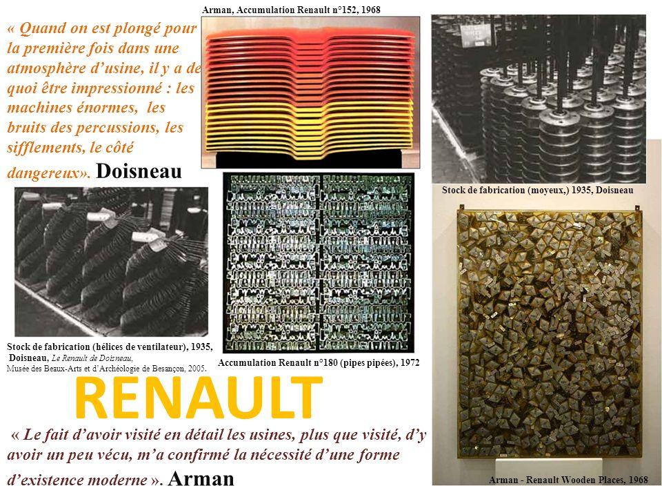 « Le fait davoir visité en détail les usines, plus que visité, dy avoir un peu vécu, ma confirmé la nécessité dune forme dexistence moderne ». Arman R