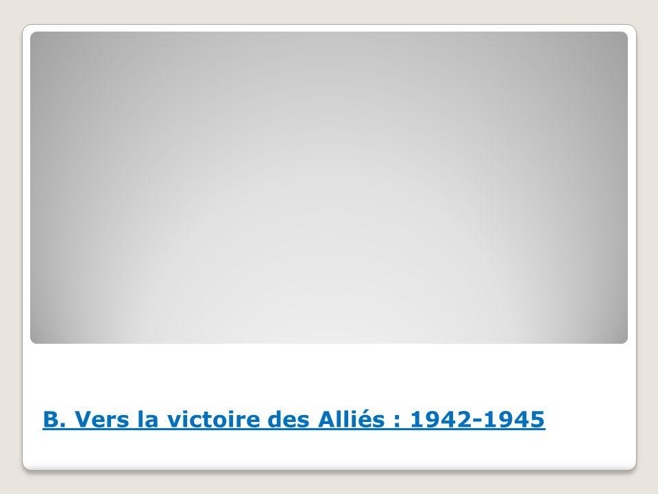B. Vers la victoire des Alliés : 1942-1945