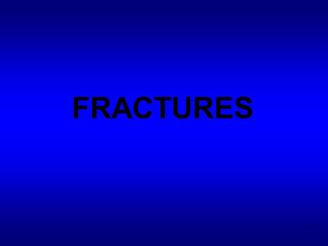 1 FRACTURES