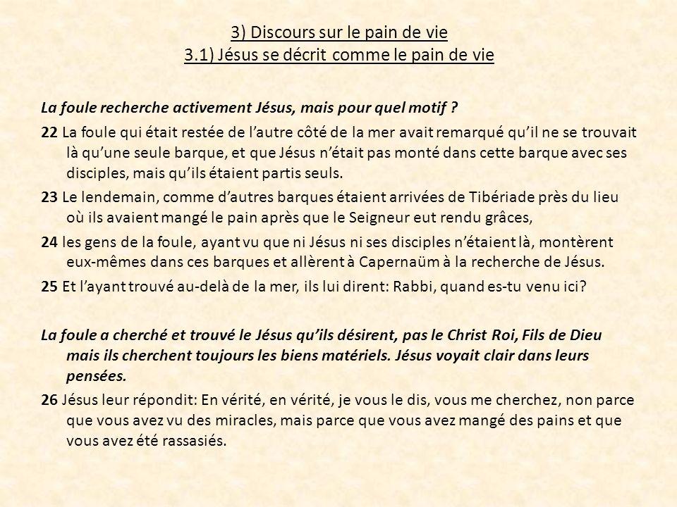 3) Discours sur le pain de vie 3.1) Jésus se décrit comme le pain de vie La foule recherche activement Jésus, mais pour quel motif ? 22 La foule qui é