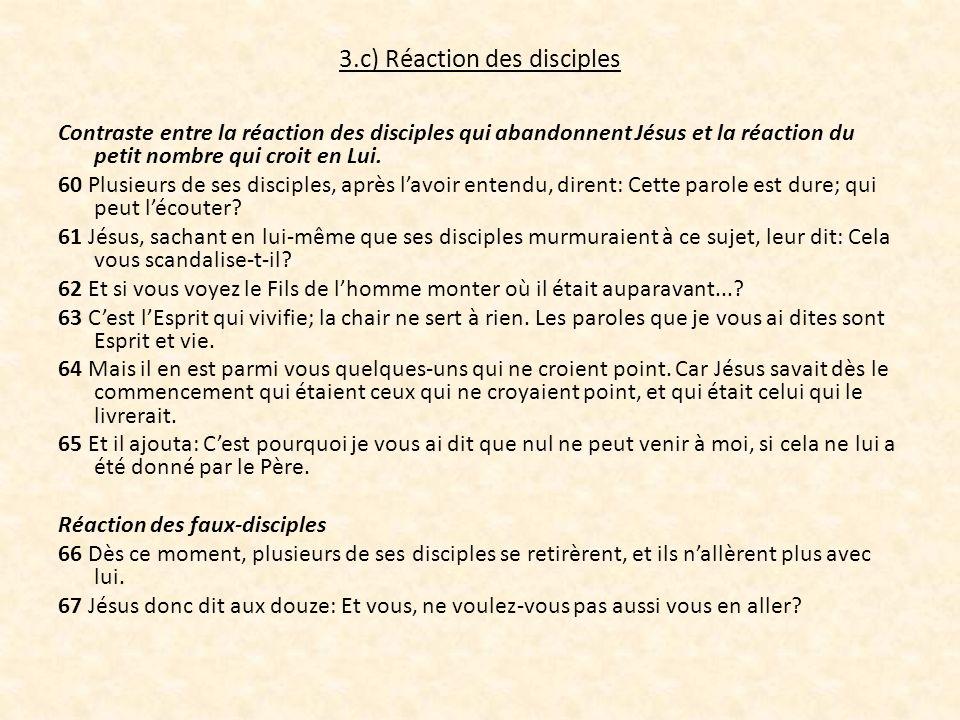3.c) Réaction des disciples Contraste entre la réaction des disciples qui abandonnent Jésus et la réaction du petit nombre qui croit en Lui. 60 Plusie