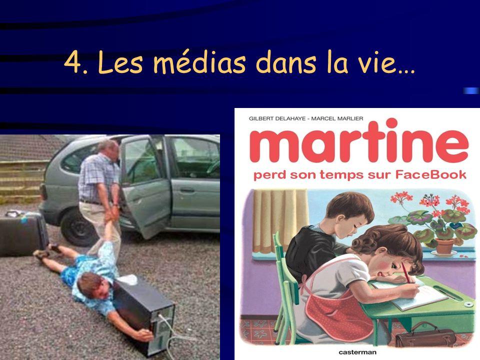 4. Les médias dans la vie…